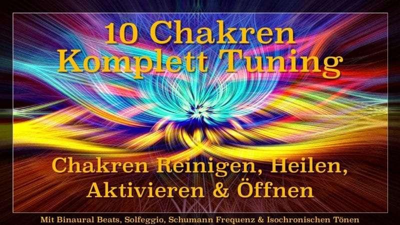 10 Chakra Tuning – Auflösung & Entwicklung