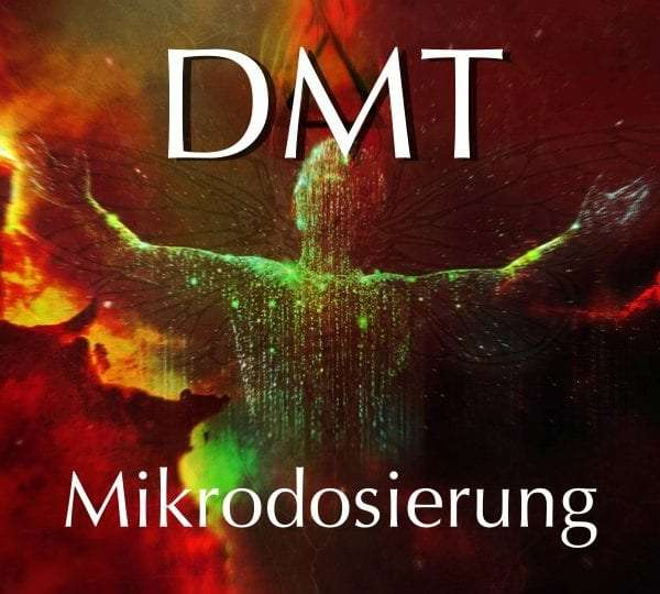 Dimethyltryptamin – DMT Mikrodosierung