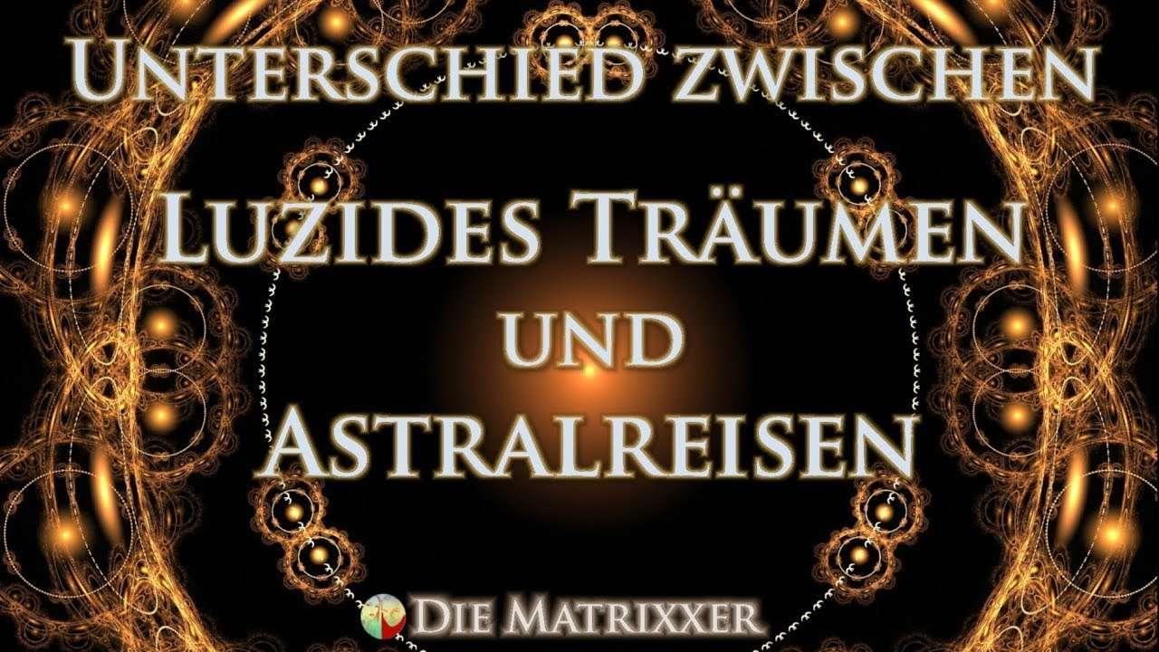 Unterschied Astralreisen Luzider Traum